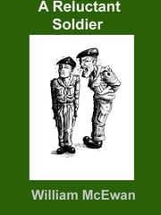 A Reluctant Soldier ebook by William McEwan
