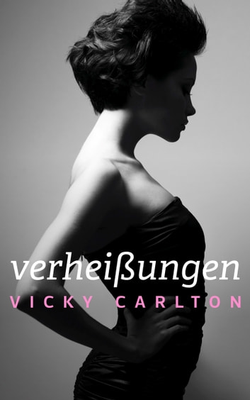 Verheißungen ebook by Vicky Carlton