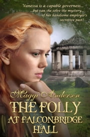The Folly at Falconbridge Hall ebook by Andersen, Maggi