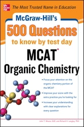 McGraw-Hill's 500 MCAT Organic Chemistry Questions to Know by Test Day ebook by John Moore,Richard H. Langley