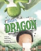 Dear Dragon - A Pen Pal Tale ebook by Josh Funk, Rodolfo Montalvo