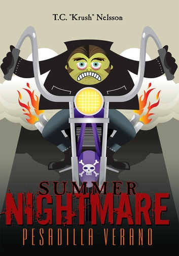 "Summer Nightmare - Pesadilla Verano ebook by T.C. ""Krush"" Nelsson"