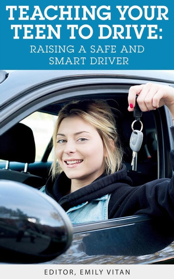 Teen Smart Driving >> Teaching Your Teen To Drive Raising A Safe And Smart Driver