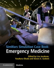 SimWars Simulation Case Book: Emergency Medicine ebook by Jacobson, Lisa