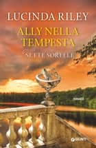 Ally nella tempesta ebook by Lucinda Riley