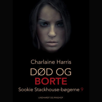 True Blood 9 - Død og borte audiobook by Charlaine Harris