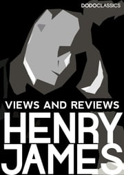 Views and Reviews ebook by Henry James