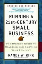 Running a 21st-Century Small Business ebook by Randy W. Kirk