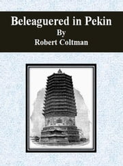Beleaguered in Pekin ebook by Robert Coltman
