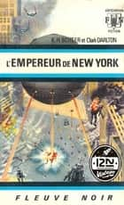 Perry Rhodan n°12 - L'empereur de New York ebook by Clark DARLTON, Jacqueline H. OSTERRATH, K. H. SCHEER
