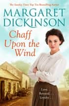 Chaff Upon the Wind ebook by Margaret Dickinson