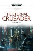 The Eternal Crusader ebook by Guy Haley