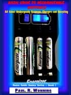 Basic Guide to Rechargeable Batteries ebook by Paul R. Wonning