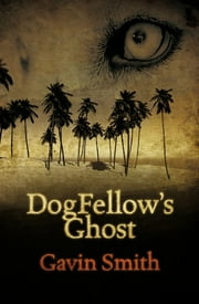 DogFellow's Ghost ebook by Gavin Smith