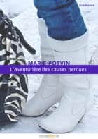 L'Aventurière des Causes perdues ebook by Marie Potvin