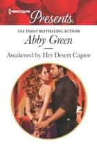 Awakened by Her Desert Captor ebook by