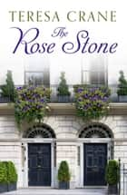 The Rose Stone ebook by Teresa Crane