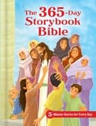 The 365-Day Storybook Bible, ebook - 5-Minute Stories for Every Day ebook by B&H Kids Editorial Staff