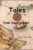 Tales from Down Under ebook by Mary Mageau