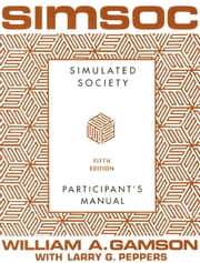 SIMSOC: Simulated Society, Participant's Manual - Fifth Edition (Participant's Manual) ebook by William A. Gamson,Larry G. Peppers