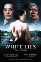 White Lies ebook by Witi Ihimaera