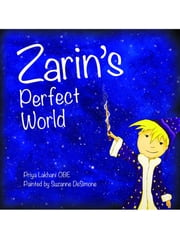 Zarin's Perfect World ebook by Priya Lakhani,Suzanne DeSimone