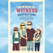 Greetings from Witness Protection! audiobook by Jake Burt