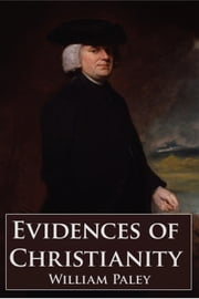 Evidences of Christianity ebook by William Paley