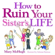 How to Ruin Your Sister's Life ebook by Mary McHugh