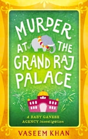 Murder at the Grand Raj Palace ebook by Vaseem Khan