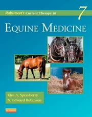 Robinson's Current Therapy in Equine Medicine ebook by Kim A. Sprayberry,N. Edward Robinson