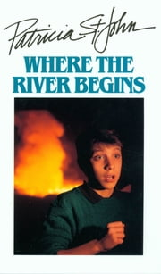 Where The River Begins ebook by Patricia M. St. John