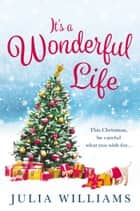It's a Wonderful Life: The Christmas bestseller is back with an unforgettable holiday romance ebook by Julia Williams