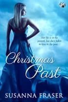 Christmas Past ebook by Susanna Fraser