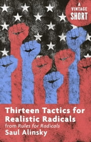 Thirteen Tactics for Realistic Radicals - from Rules for Radicals e-bok by Saul Alinsky