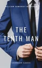 The Tenth Man - A Tragic Comedy in Three Acts ebook by