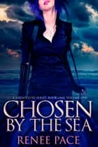 Chosen by the Sea ebook by Renee Pace