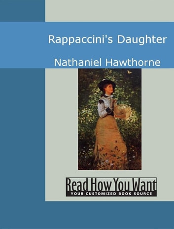 rappaccinis daughter essay allegory of the garden Rappaccini's daughter fall from grace rappaccini's daughter fall from grace analytical essay: rappaccini's daughter in the literal sense, nathaniel hawthorn's rappaccini's daughter is the story about the rivalry between two scientists that ultimately causes the destruction of an innocent young woman.