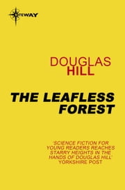 The Leafless Forest ebook by Douglas Hill