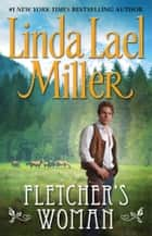 Fletcher's Woman ebook by Linda Lael Miller