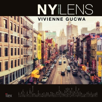 New York Through the Lens eBook by Vivienne Gucwa