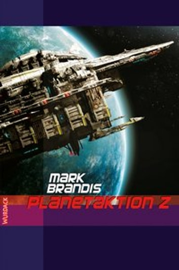 Mark Brandis - Planetaktion Z - Weltraumpartisanen ebook by Mark Brandis