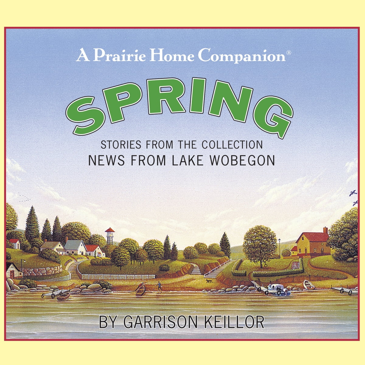 News from Lake Wobegon: Spring Audiobook by Garrison Keillor -  9781598879858 | Rakuten Kobo