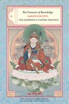 The Treasury of Knowledge: Book Eight, Part Three ebook by Jamgon Kongtrul Lodro Taye,Ingrid Loken McLeod,Elio Guarisco