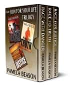The Run for Your Life Trilogy Box Set ebook by Pamela Beason