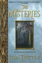 The Mysteries - A Novel ebook by Lisa Tuttle