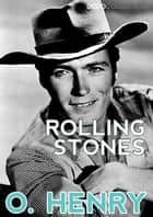 Rolling Stones ebook by O. Henry