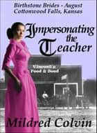 Impersonating the Teacher ebook by Mildred Colvin