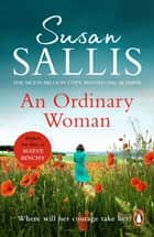 An Ordinary Woman - An utterly captivating and uplifting story of one woman's strength and determination… ebook by Susan Sallis