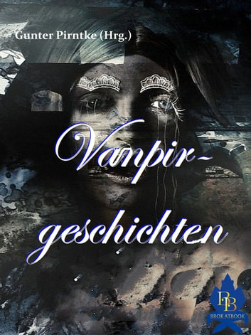 Vampirgeschichten ebook by John William Polidori,August von Löwis of Menar,Arthur Conan Doyle,Lord Byron,Joseph Sheridan Le Fanu